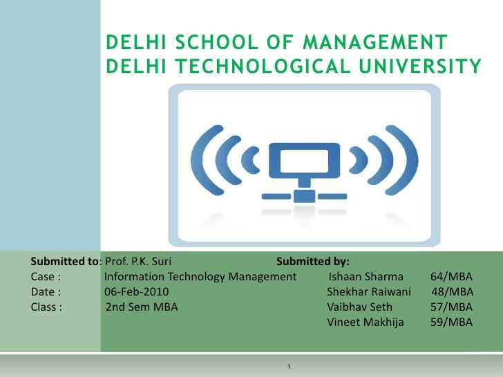 1<br />DELHI SCHOOL OF MANAGEMENTDELHI TECHNOLOGICAL UNIVERSITY<br />Submitted to: Prof. P.K. SuriSubmitted by:<br />     ...