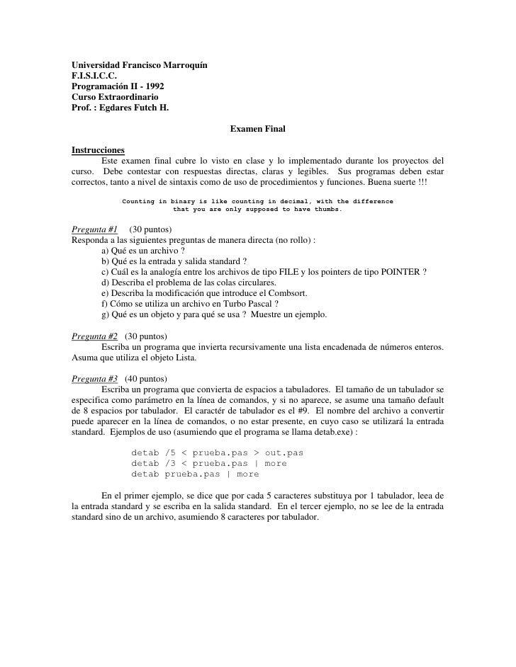 Universidad Francisco Marroquín F.I.S.I.C.C. Programación II - 1992 Curso Extraordinario Prof. : Egdares Futch H.         ...