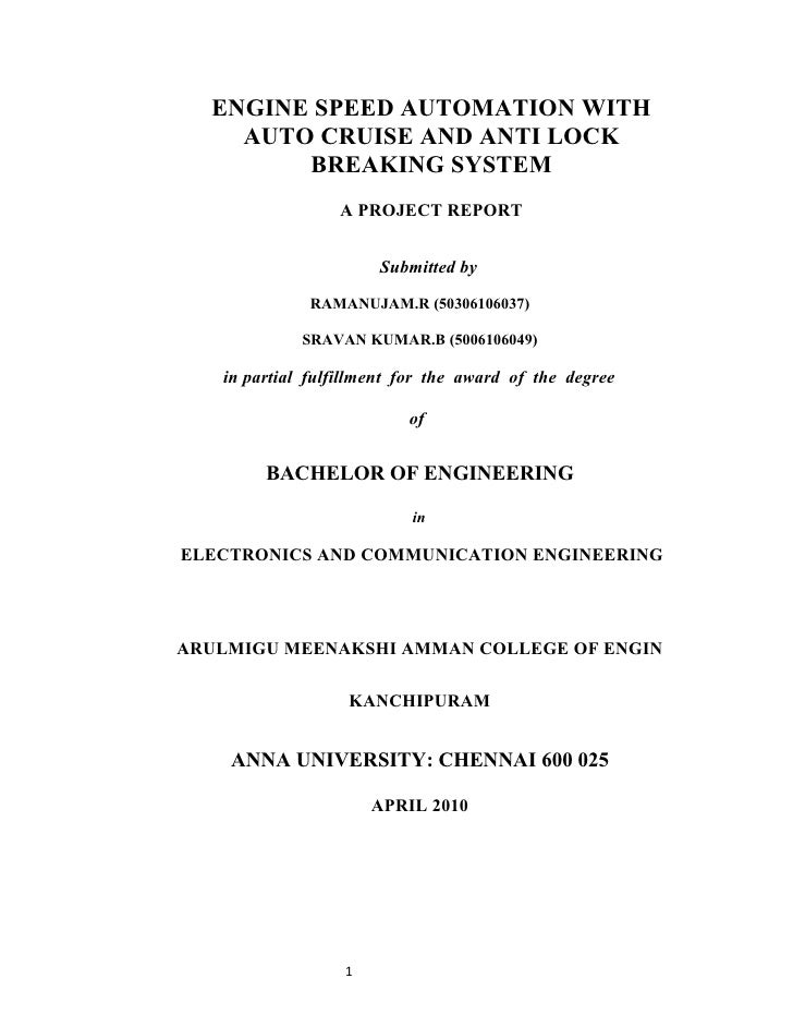 ENGINE SPEED AUTOMATION WITH     AUTO CRUISE AND ANTI LOCK         BREAKING SYSTEM                  A PROJECT REPORT      ...