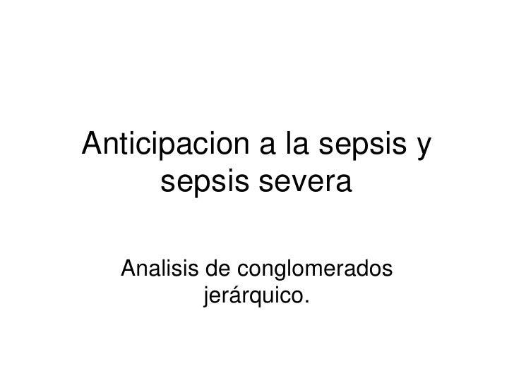 Anticipacion a la sepsis y sepsis severa<br />Analisis de conglomerados jerárquico.<br />