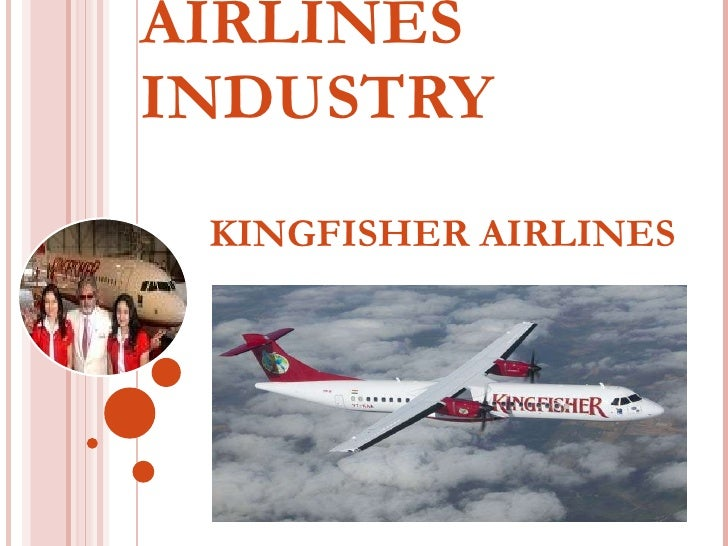 AIRLINES INDUSTRY  KINGFISHER AIRLINES