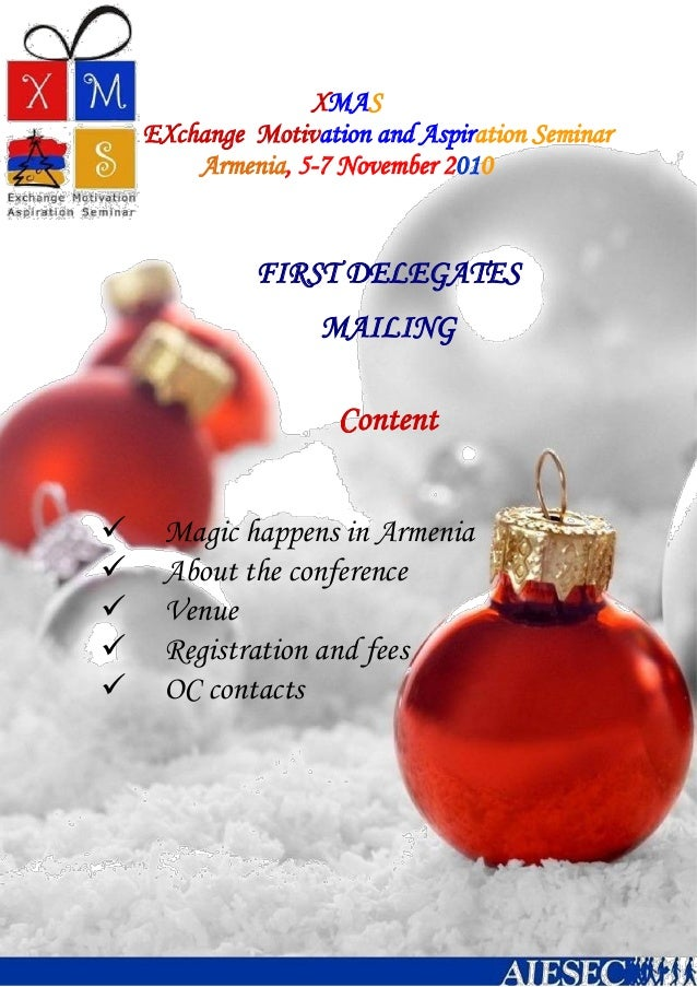 XMAS EXchange Motivation and Aspiration Seminar Armenia, 5-7 November 2010  Magic happens in Armenia  About the conferen...