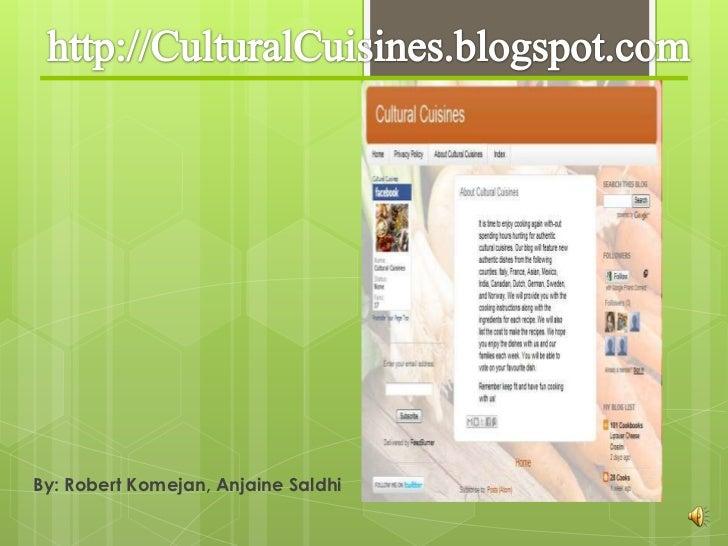 http://CulturalCuisines.blogspot.com<br />By: Robert Komejan, AnjaineSaldhi<br />