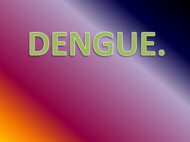 DENGUE.<br />