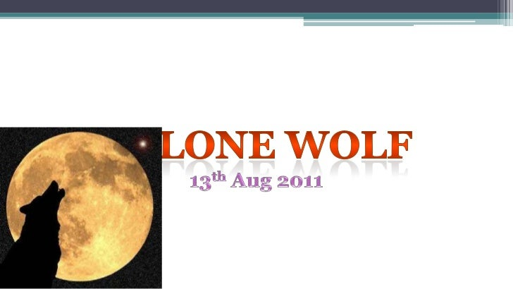 LONE WOLF<br />13th Aug 2011<br />