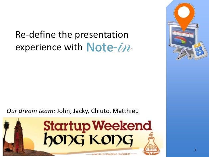 Re-define the presentation  experience withOur dream team: John, Jacky, Chiuto, Matthieu                                  ...
