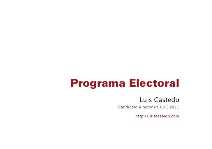 Programa Electoral                 Luis Castedo       Candidato a reitor da UDC 2011               http://luiscastedo.com