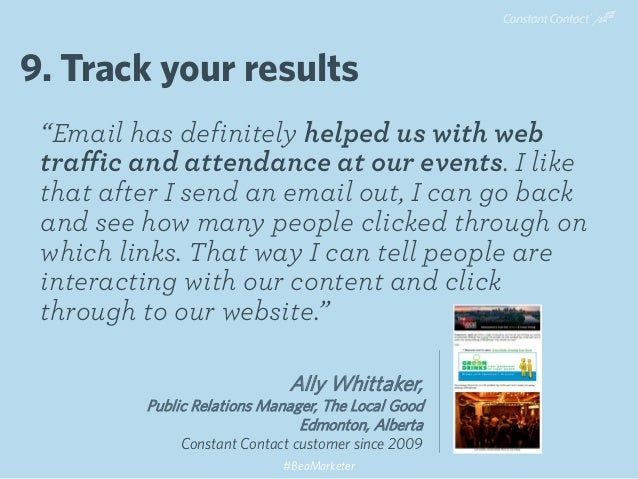 """""""Email has definitely helped us with web traffic and attendance at our events. I like that after I send an email out, I ca..."""