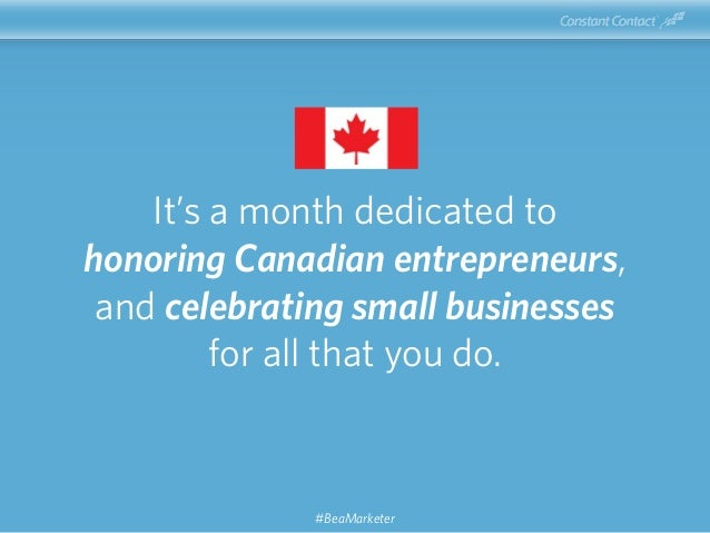 It's a month dedicated to honoring Canadian entrepreneurs, and celebrating small businesses for all that you do. #BeaMarke...