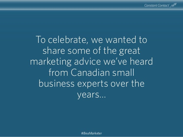 To celebrate, we wanted to share some of the great marketing advice we've heard from Canadian small business experts over ...