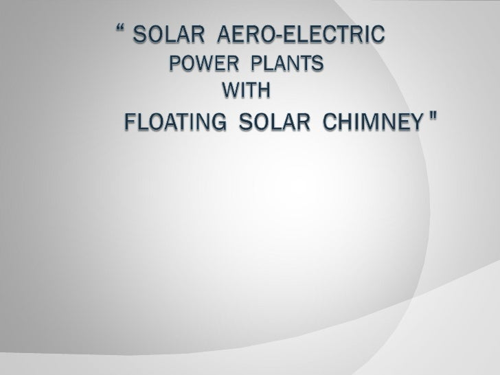 ˆ        Introductionˆ        The Solar Chimney      a.       Parts of the Solar Chimney            i.    Collector       ...
