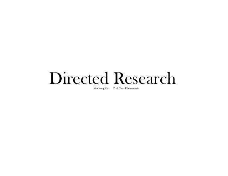 Directed Research     Wenkang Kan   Prof. Tom Klinkowstein