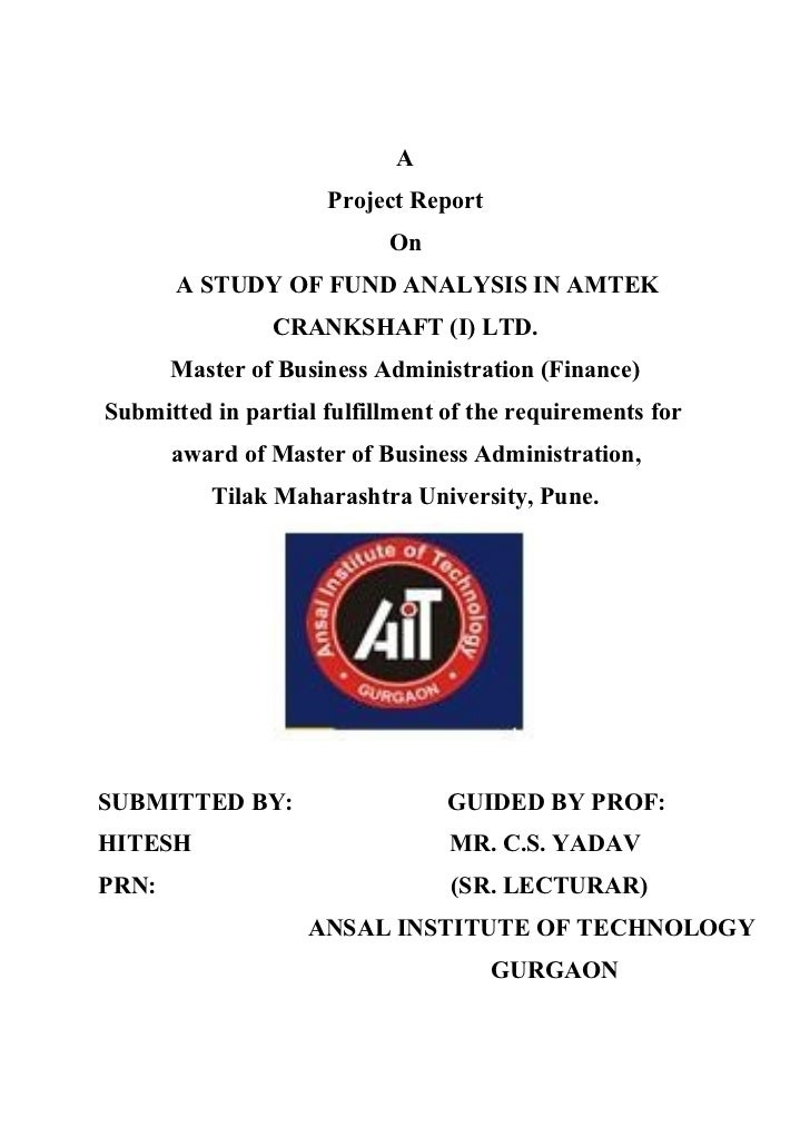 A                     Project Report                           On       A STUDY OF FUND ANALYSIS IN AMTEK                C...