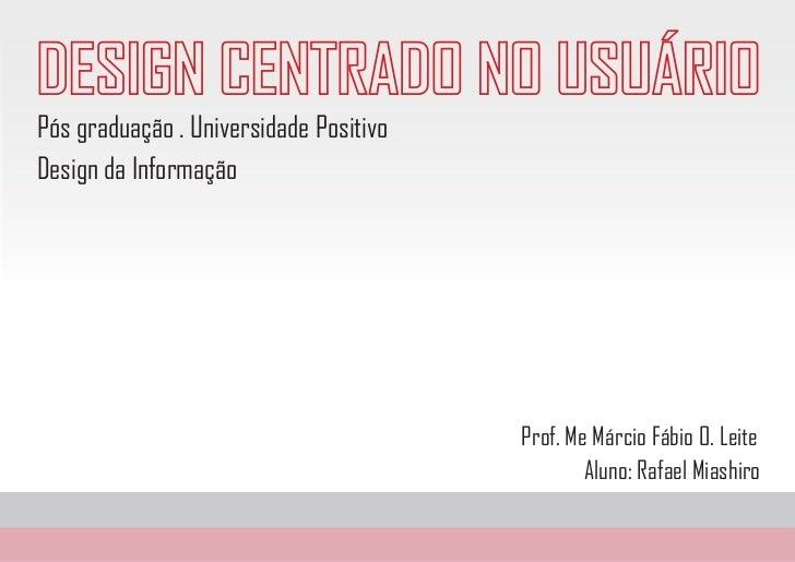 Pós graduação . Universidade PositivoDesign da Informação                                        Prof. Me Márcio Fábio O. ...