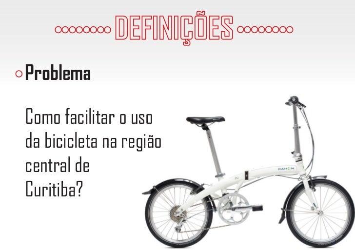 Como facilitar o uso da bicicleta na região central de Curitiba? Slide 2