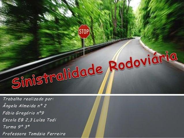 Trabalho realizado por:Ângela Almeida nº 2Fábio Gregório nº9Escola EB 2,3 Luísa TodiTurma 9º 3ªProfessora Tomásia Ferreira