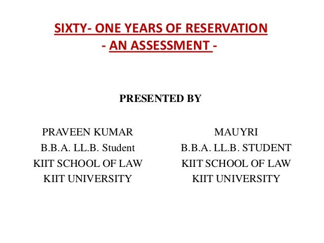 SIXTY- ONE YEARS OF RESERVATION            - AN ASSESSMENT -                PRESENTED BY PRAVEEN KUMAR                 MAU...