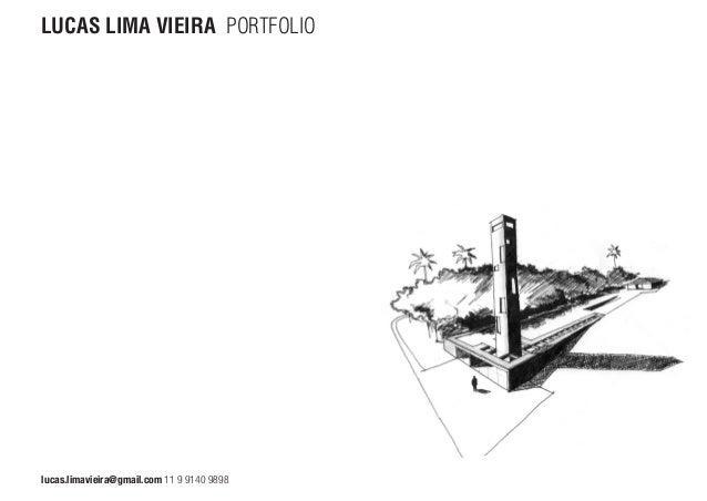 LUCAS LIMA VIEIRA PORTFOLIOlucas.limavieira@gmail.com 11 9 9140 9898