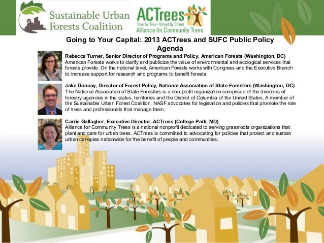 Going to Your Capital: 2013 ACTrees and SUFC Public Policy                          AgendaRebecca Turner, Senior Director ...