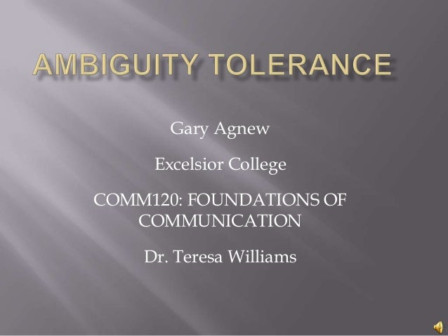 Gary AgnewExcelsior CollegeCOMM120: FOUNDATIONS OFCOMMUNICATIONDr. Teresa Williams
