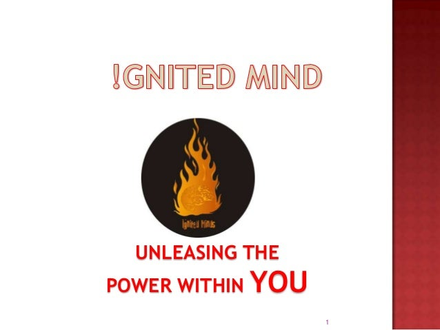 UNLEASING THE POWER WITHIN YOU 1