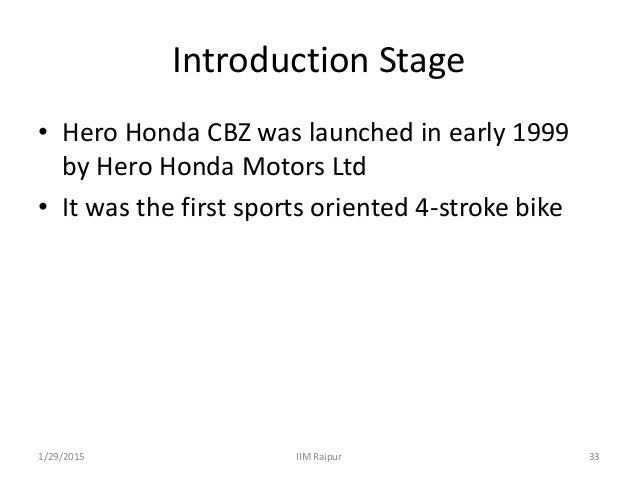 product life cycle of hero honda cbz Hero honda cbz service manual - hero honda passion plus question  lately during the filling cycle water hammer is occurring  what is the average life of hero .