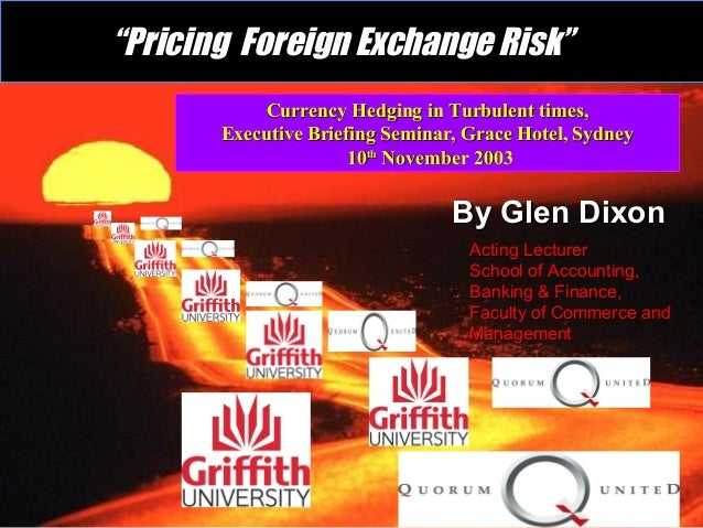 Currency Hedging in Turbulent times,Currency Hedging in Turbulent times, Executive Briefing Seminar, Grace Hotel, SydneyEx...