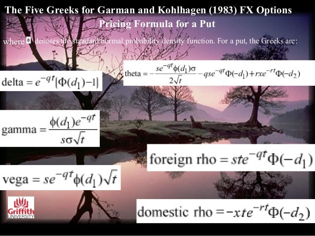 Jan 04, · The Garman-Kohlhagen formula is an extension of the Black Scholes model to allow it to cope with two different interest rates, one domestic and one foreign. This allows you to value options on a foreign exchange rate.