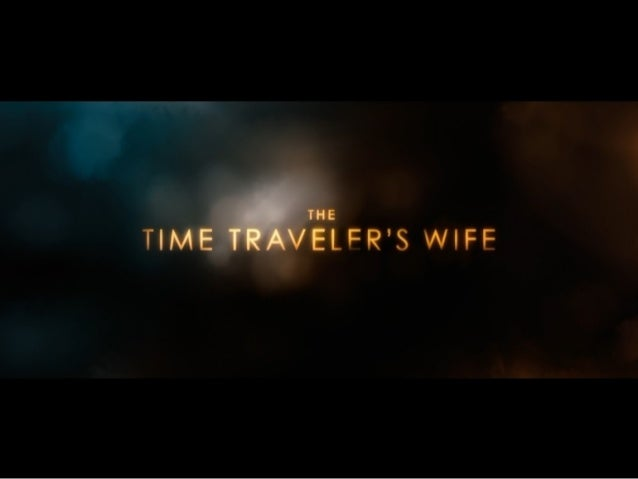 The Time Traveler S Wife Humalit Final Project