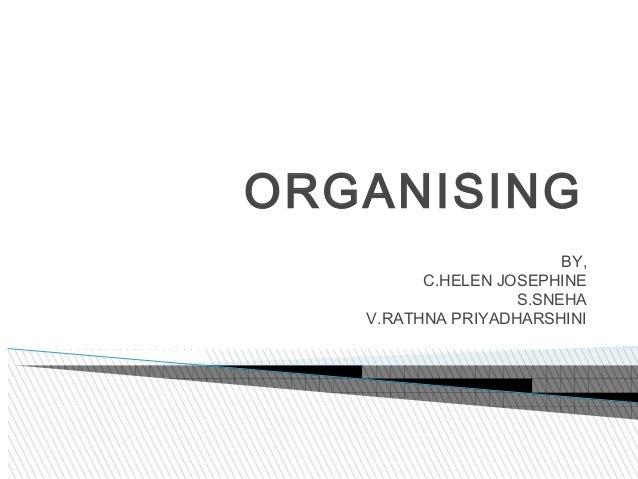 ORGANISING BY, C.HELEN JOSEPHINE S.SNEHA V.RATHNA PRIYADHARSHINI