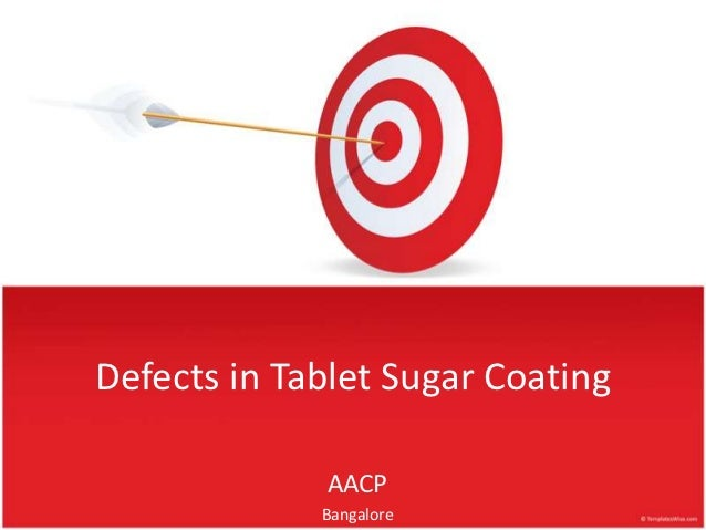 Defects in Tablet Sugar Coating             AACP             Bangalore