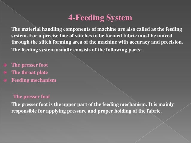 4-Feeding System The material handling components of machine are also called as the feeding system. For a precise line of ...