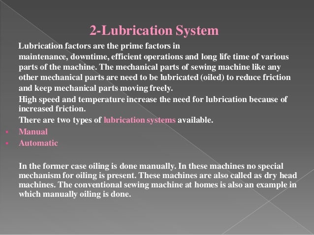 2-Lubrication System     Lubrication factors are the prime factors in maintenance, downtime, efficient operations and lo...