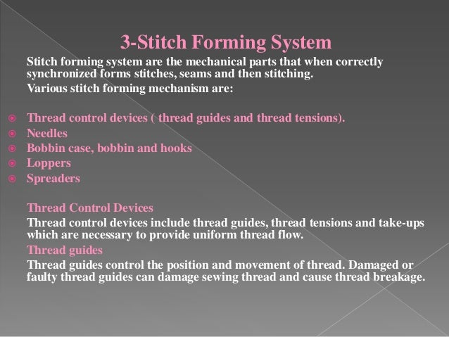 3-Stitch Forming System Stitch forming system are the mechanical parts that when correctly synchronized forms stitches, se...
