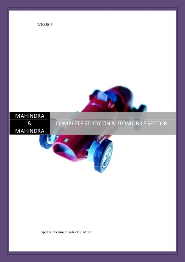 7/20/2013  MAHINDRA & MAHINDRA  COMPLETE STUDY ON AUTOMOBILE SECTOR  [Type the document subtitle] | Monu
