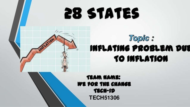 28 States  Inflating Problem due To Inflation Team Name: We for the Change Tech-id TECH51306
