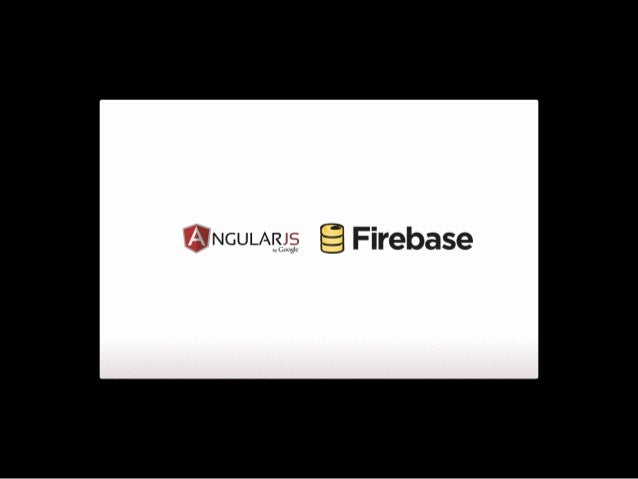 Building Realtime Apps with Angular & Firebase