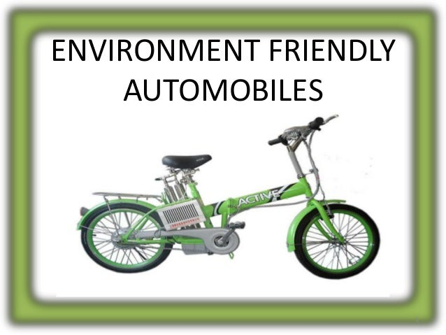 ENVIRONMENT FRIENDLY AUTOMOBILES  1