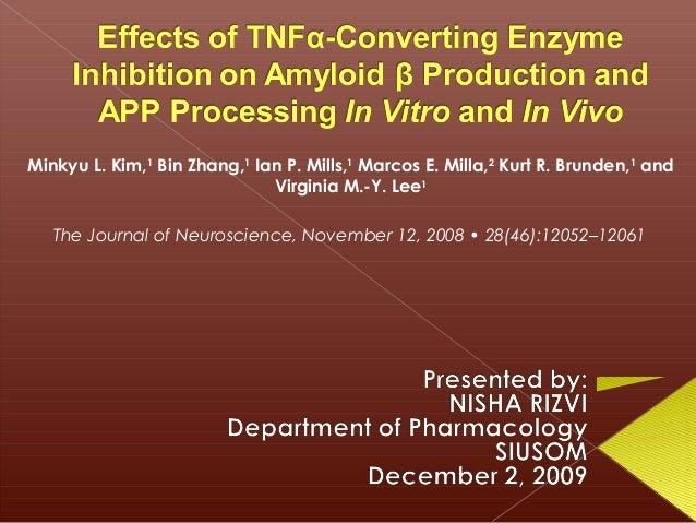 Minkyu L. Kim,1 Bin Zhang,1 Ian P. Mills,1 Marcos E. Milla,2 Kurt R. Brunden,1 and Virginia M.-Y. Lee1 The Journal of Neur...