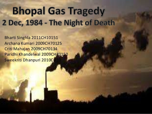bhopal gas tragedy ethical issues essay The case gives an overview of the bhopal gas tragedy on december 3, 1984,   the case brings out the ethical issues involved in the disaster it discusses in.