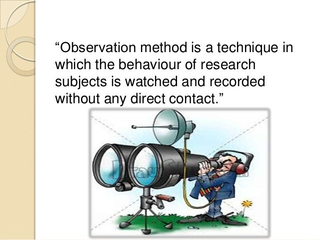 psychological observation To conduct structured observations in naturalistic environments microsoft powerpoint - 06 - behavioral observationsppt [compatibility mode] author: owner.