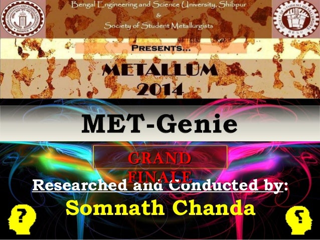 Researched and Conducted by: Somnath Chanda GRANDGRAND FINALEFINALE