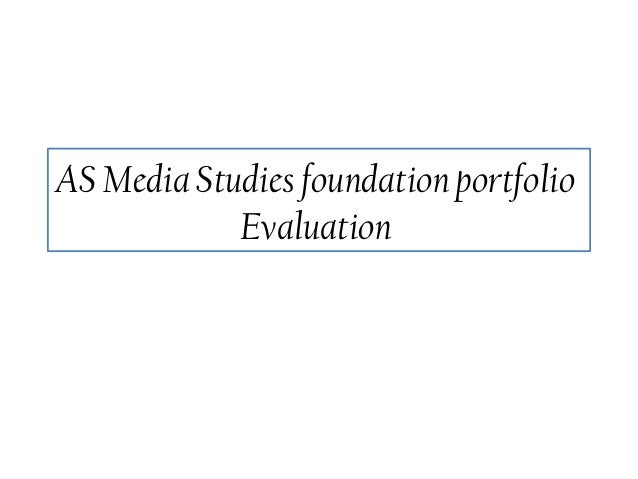 AS Media Studies foundation portfolio Evaluation