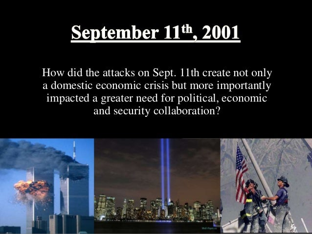 how september 11th 2001 impacted the Open document below is an essay on how september 11th 2001 changed my life from anti essays, your source for research papers, essays, and term paper examples.