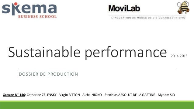 Sustainable performance 2014-2015  DOSSIER DE PRODUCTION  Groupe N° 146: Catherine ZELENSKY - Vírgin BITTON - Aicha NIONO ...