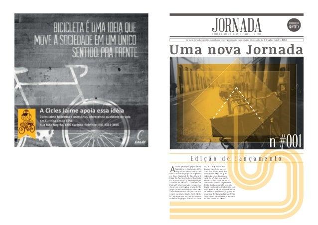 Uma nova Jornada DISTRIBUIÇÃO GRATUITA JORNADAC U R I T I B A , A G O S T O D E 2 0 1 4 • A N O I • n # 0 0 1 jor-na-da: p...