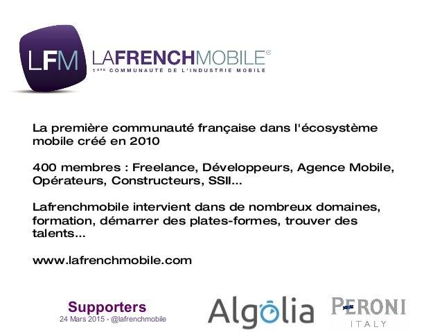 24 Mars 2015 - @lafrenchmobile Supporters La première communauté française dans l'écosystème mobile créé en 2010 400 membr...