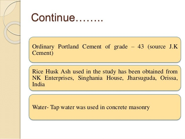 Ordinary Portland Cement : The effect of rise husk ash on strength and permeability