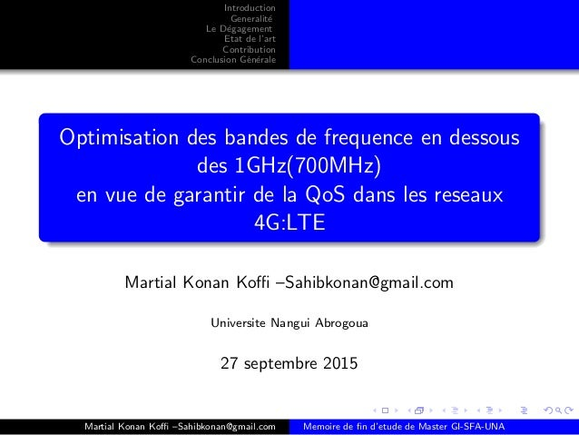 Introduction Generalit´e Le D´egagement Etat de l'art Contribution Conclusion G´en´erale Optimisation des bandes de freque...