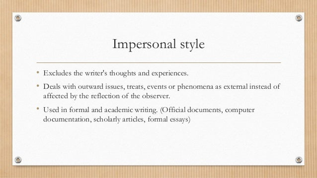impersonal writing In english grammar and in particular in casual english, generic you, impersonal you, or indefinite you is the use of the pronoun you to refer to an unspecified person.